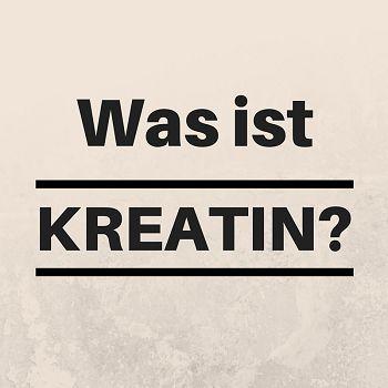 Was ist KREATIN?